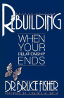 Rebuilding When Your Relationship Ends