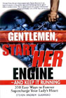 Gentlemen Start Her Engine - And Keep It Running