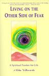 Living on the Other Side of Fear